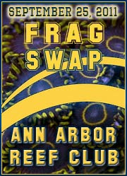 Coral Reef Aquarium - Reefing Events - 4th Anual AnnArbor Area Reefers Frag Swap And Social Gathering!