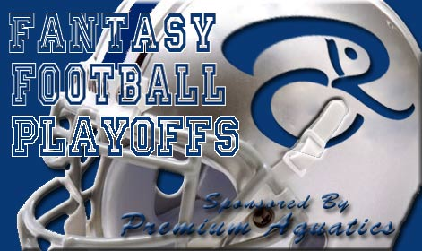 fantasy football playoffs - CR Fantasy Football Playoffs - sponsored by Premium Aquatics